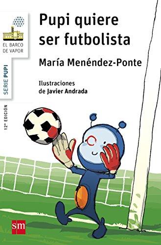 9788467576931: Pupi quiere ser futbolista