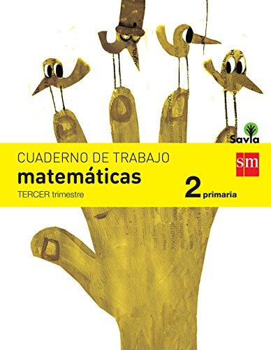9788467578454: Cuaderno de matemáticas. 2 Primaria, 3 Trimestre. Savia - 9788467578454