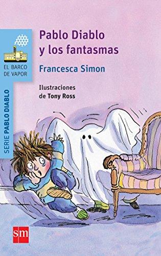 9788467579635: Pablo Diablo Y Los Fantasmas (Barco de Vapor Azul)