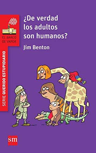 9788467579765: ¿De verdad los adultos son humanos? (Barco de Vapor Roja)
