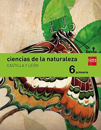 9788467580082: Ciencias de la naturaleza. 6 Primaria. Savia. Castilla y León - 9788467580082