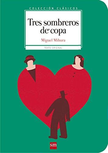 9788467585049: Coleccion Clasicos De SM: Tres Sombreros De Copa