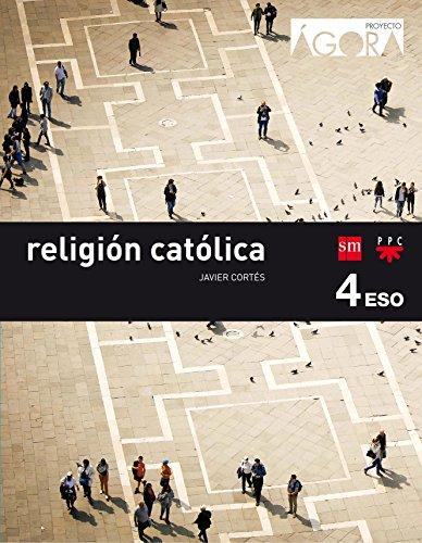 9788467587302: Religión católica. 4 ESO. Ágora - 9788467587302