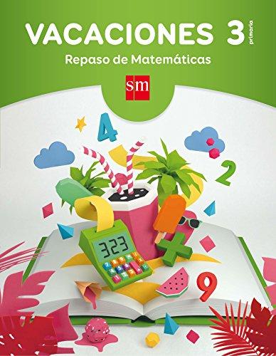 VACACIONES 3º PRIMARIA. REPASO DE MATEMÁTICAS: VV.AA