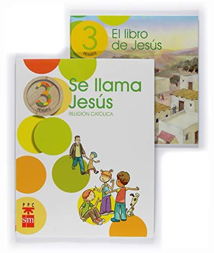 9788467598513: Religión católica, Se llama Jesús. 3 Primaria - 9788467598513