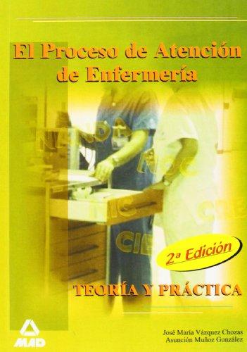 9788467603088: El Proceso De Atención De Enfermería. Teoría Y Práctica (Spanish Edition)