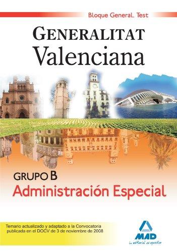 9788467610338: Grupo B Administración Especial Bloque General. Generalitat Valenciana. Test