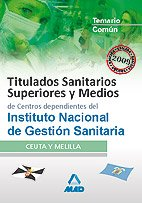 9788467613438: Titulados Sanitarios Superiores Y Medios Del Instituto Nacional De Gestión Sanitaria (Ingesa). Temario Común
