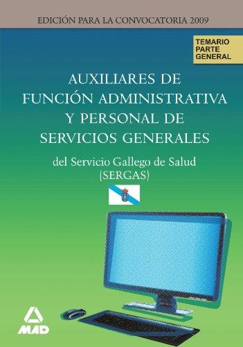 9788467614855: Auxiliares de Función Administrativa y Personal de Servicios Generales del Servicio Gallego de Salud (S.E.R.G.A.S.). Temario parte General (Spanish Edition)