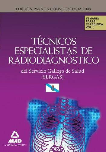 9788467615142: Técnicos Especialistas De Radiodiagnóstico Del Servicio Gallego De Salud (Sergas). Temario Parte Específica. Volumen I