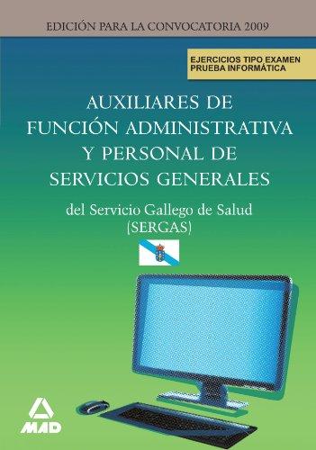 9788467616248: Auxiliares De Función Administrativa Y Personal De Servicios Generales Del Servicio Gallego De Salud (Sergas). Ejercicios Tipo Examen. Prueba Informática