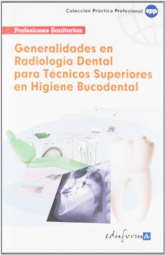 Generalidades en Radiología Dental para Técnicos Superiores: Juan Manuel Gil