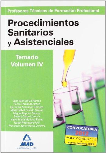 9788467617306: Cuerpo de profesores técnicos de formación profesional. Procedimientos sanitarios y asistenciales.Volumen iv (Profesores Eso - Fp 2012)