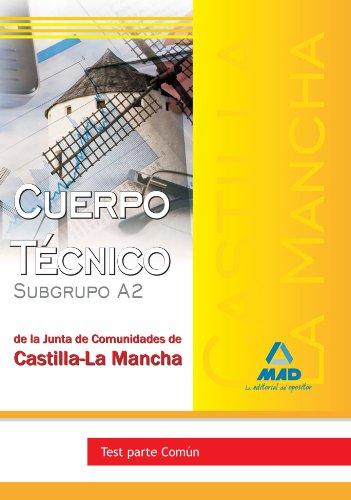 9788467618891: Cuerpo Técnico (Subgrupo A2) de la Junta de Comunidades de Castilla-La Mancha. Test Parte Común (Spanish Edition)