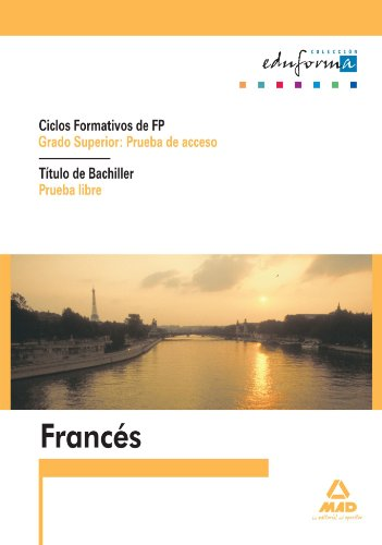 9788467620702: Fp De Grado Superior, Prueba De Acceso. Titulo De Bachiller, Prueba Libre. Francés (Acceso A Ciclos Formativos) - 9788467620702