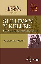 9788467620825: Anne Sullivan, Helen Keller. Su Lucha Por Los Discapacitados Sensoriales (Psicologia Y Educacion)