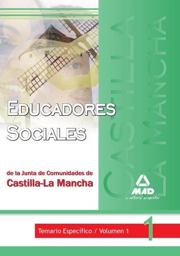 9788467621945: Educadores Sociales De La Junta De Comunidades De Castilla-La Mancha. Temario Específico. Volumen I