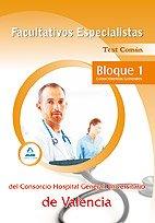 9788467622355: Facultativos Especialistas Del Consorcio Hospital General Universitario De Valencia. Test Común.Bloque 1. Conocimientos Generales