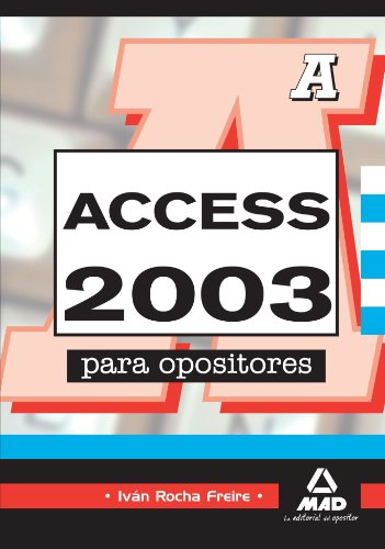 9788467622379: Acces 2003 Para Opositores (Spanish Edition)