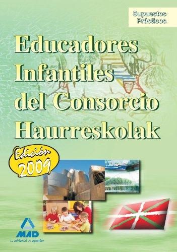 9788467622423: Educadores Infantiles Del Consorcio Haurreskolak. Supuestos Prácticos