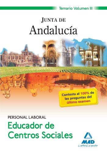 9788467622843: Educadores De Centros Sociales. Personal Laboral De La Junta De Andalucía. Temario. Volumen Iii