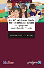 9788467623024: Las Tic Y El Desarrollo De Las Competencias Básicas. Una Propuesta Para Educación Primaria (Psicologia Y Educacion)