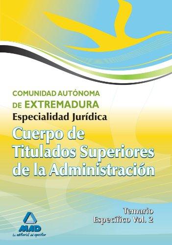 9788467624090: Cuerpo de Titulados Superiores de la Administracion Comunidad Autonoma de Extremadura: Especialidad Jurídica. Temario Específico Volumen 2 (Spanish Edition)