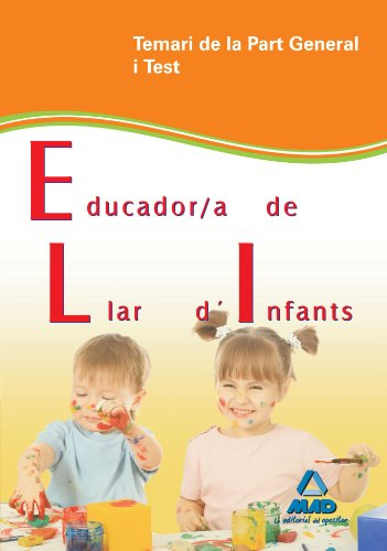 9788467625530: Educador/A De Llar D´Infants De La Generalitat De Catalunya. Temari De La Part General I Test