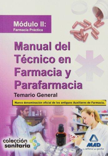 9788467626339: Manual del Técnico en Farmacia y Parafarmacia. Temario General. Módulo II: Farmacia Práctica