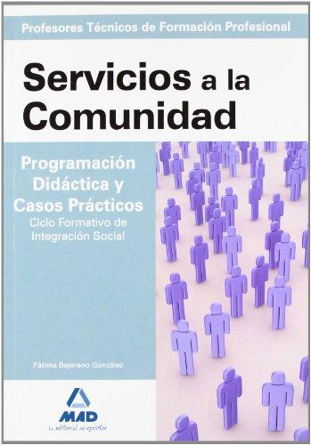 9788467626933: Profesores Técnicos de Formación Profesional Servicios a la Comunidad Programación Didáctica y Casos Prácticos Ciclo Formativo de Integración Social (Spanish Edition)