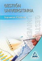 9788467626971: Gestion Universitaria. Supuestos Practicos.