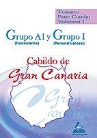 9788467627329: Grupo A1 (Funcionarios) Y Grupo I (Personal Laboral) Del Cabildo De Gran Canaria. Temario Parte Común. Volumen I