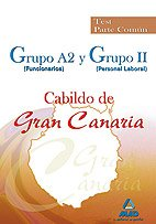 9788467629040: Grupo A2 (funcionarios) y Grupo II (personal laboral) del Cabildo de Gran Canaria. Test parte común.