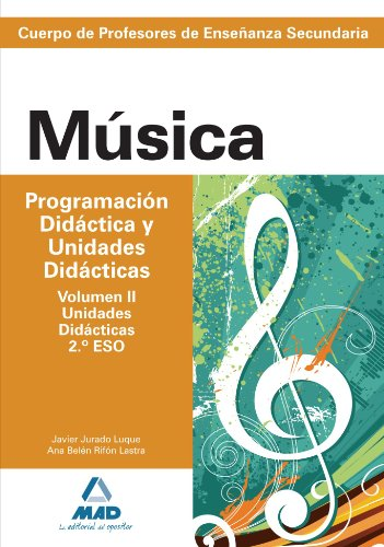 9788467629385: Cuerpo de profesores de enseñanza secundaria. Música. Programación didácica y unidades didácticas. Volumen ii. Programaciones didácticas. 2º y 4º eso. (Profesores Secundaria - Fp) - 9788467629385