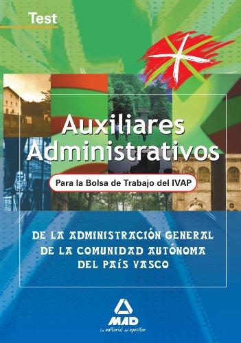 9788467632354: Auxiliares administrativos de la Administración General de la Comunidad Autónoma del País Vasco. Bolsa de trabajo I.V.A.P. Test (Spanish Edition)