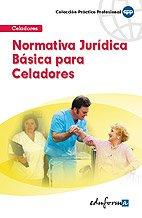 9788467632613: Normativa Jurídica Básica Para Celadores