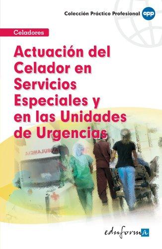 9788467632859: Actuación del Celador en Servicios Especiales y en las Unidades de Urgencias (Spanish Edition)