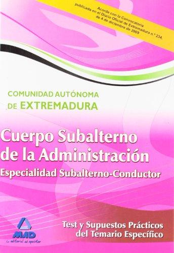 9788467632972: Cuerpo de Subalterno (Especialidad Subalterno-Conductor) de la Administración de la Comunidad Autónoma de Extremadura. Test y Supuestos Prácticos del Temario Específico (Spanish Edition)