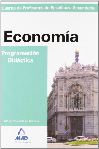 9788467633474: Cuerpo de profesores de enseñanza secundaria. Economía. Programación didáctica (Profesores Secundaria - Fp) - 9788467633474