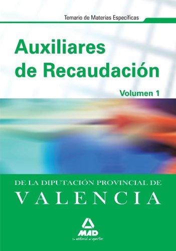 9788467633603: Auxiliares de Recaudación de la Diputación Provincial de Valencia. Temario de Materias Específicas. Volumen 1. (Spanish Edition)