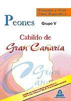 9788467633832: Peones Del Cabildo De Gran Canaria (Grupo V). Temario Y Test Parte Específica.
