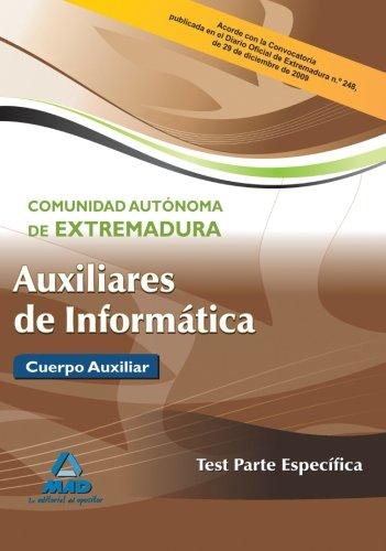 9788467634532: Auxiliares De Informática De La Comunidad Autónoma De Extremadura. Test Parte Específica