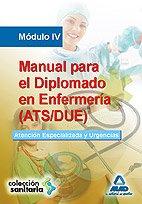 9788467635539: Manual para el Diplomado en Enfermería (ATS/DUE). Módulo IV. Atención Especializada y Urgencias.