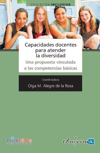 9788467636130: Capacidades Docentes para Atender la Diversidad: Una Propuesta Vinculada a las Competencias Basicas (Spanish Edition)