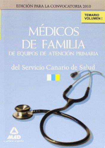9788467636932: Médicos de Familia de Equipos de Atención Primaria del Servicio Canario de Salud. Temario. Volumen I