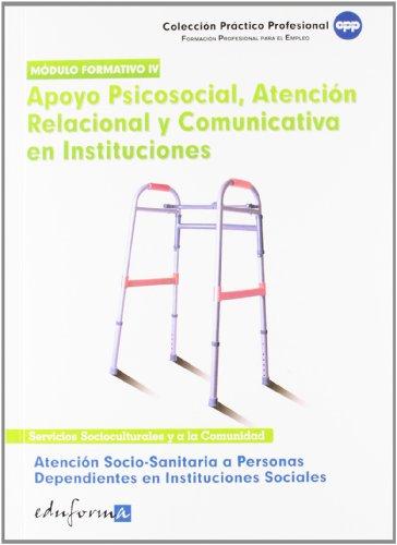 9788467639865: Atención socio sanitaria a personas dependientes en instituciones sociales. Apoyo psicosocial, atención relacional y comunicativa en instituciones