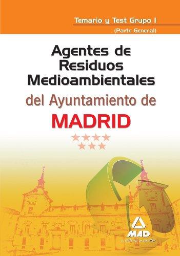 9788467643800: Agentes De Residuos Medioambientales Del Ayuntamiento De Madrid. Temario Y Test Grupo I (Parte General)