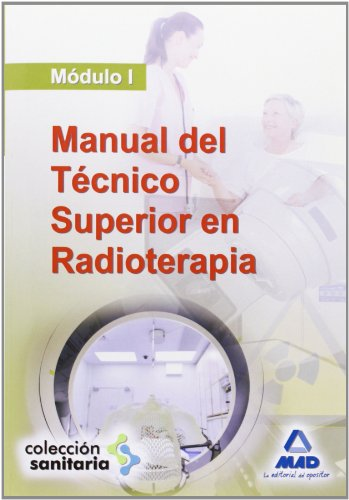 9788467644227: Manual Del Técnico Superior En Radioterapia. Módulo I (Sanitaria (mad))