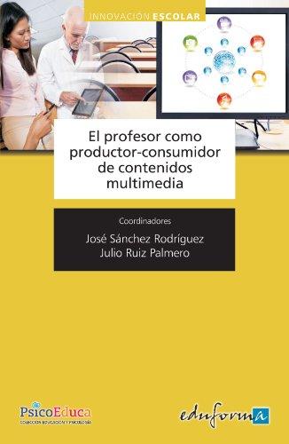 9788467646597: El profesor como productor y consumidor de contenidos multimedia (Spanish Edition)
