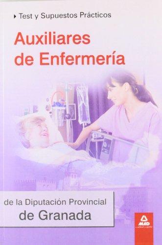 9788467646740: Auxiliares de Enfermería de la Diputación de Granada. Test y supuestos prácticos (Spanish Edition)